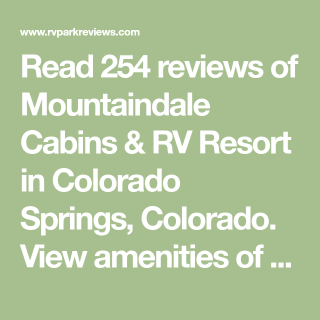 Read 254 Reviews Of Mountaindale Cabins U0026 RV Resort In Colorado Springs,  Colorado. View