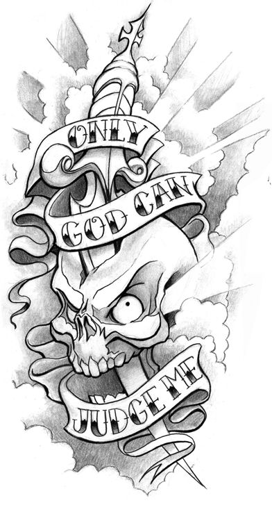 Only God Can Judge Me Skull And Dagger Tattoo Design Half Sleeve Tattoos Drawings Dagger Drawing Prison Drawings