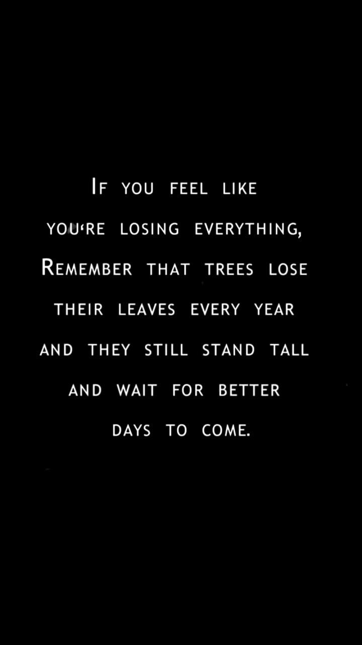 WAIT FOR BETTER DAYS TO COME...