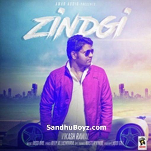 Zindagi Vikash Rawal Punjabi Mp3 Song Download From Sandhuboyz News Leaks Mp3 Song Download Mp3 Song Songs