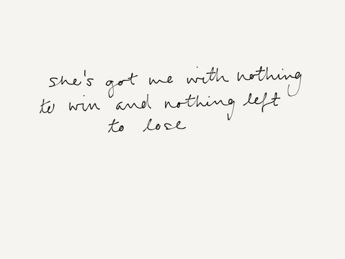 She S Got Me With Nothing To Win And Nothing Else To Lose U2