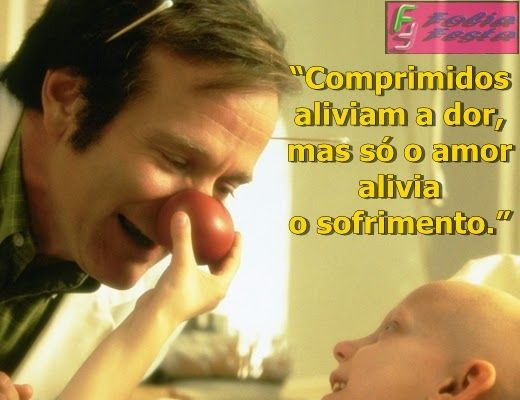 Filme Patch Adams O Amor é Contagioso Quebrar Paradigmas Ou Até