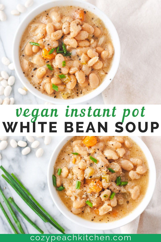 Creamy Vegan White Bean Soup Instant Pot Recipe Recipe In 2020 White Bean Soup Recipes White Bean Soup Bean Recipes