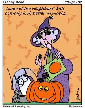 My Neighbors Look Better In Masks Halloween Maxine Halloween Quotes  Halloween Quote Funny Halloween Quotes