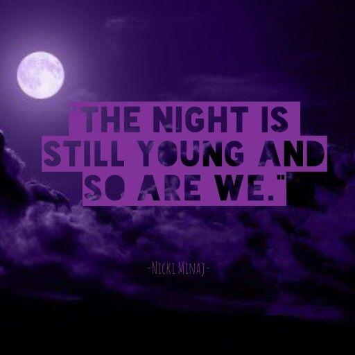 Nicki Minaj Song Quotes: The Night Is Still Young - Nicki Minaj