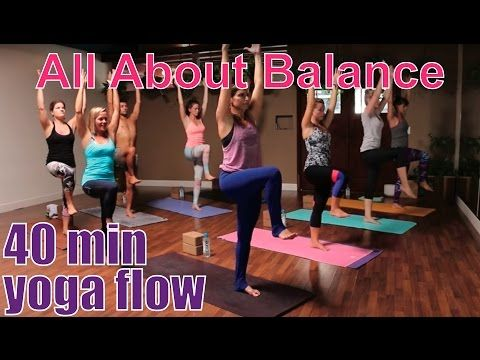 40 Minute Yoga Class - All About Balance - YouTube   Yoga