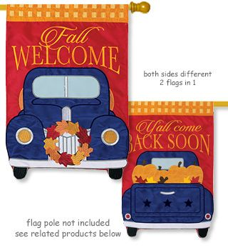 Pumpkin Truck Flag 2 Sided Applique Flag From Flagtrends By Carson Thick Batting Is Sewn Between Two Independent Applique Fl Pumpkin Truck Fall Flags Flag