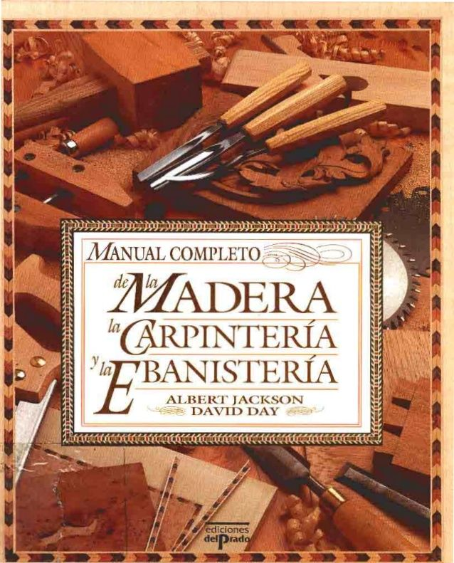 Manual completo de la madera carpinteria y ebanisteria for Manual de carpinteria muebles pdf