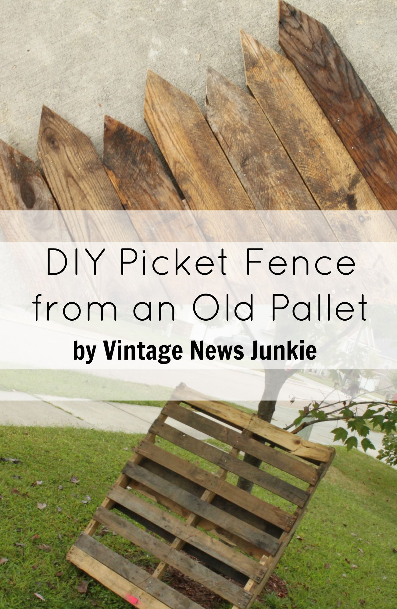 Diy Fence Diy Picket Fence From An Old Pallet By Vintage News Junkie