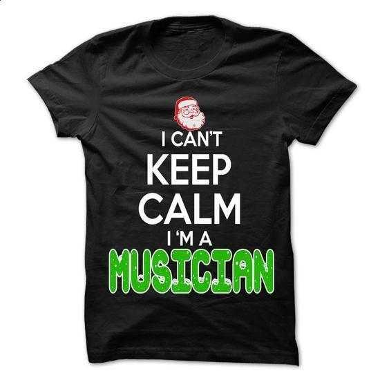 Keep Calm Musician... Christmas Time ... - 0399 Cool Jo - #college hoodie #victoria secret sweatshirt. BUY NOW => https://www.sunfrog.com/LifeStyle/Keep-Calm-Musician-Christmas-Time--0399-Cool-Job-Shirt-.html?68278