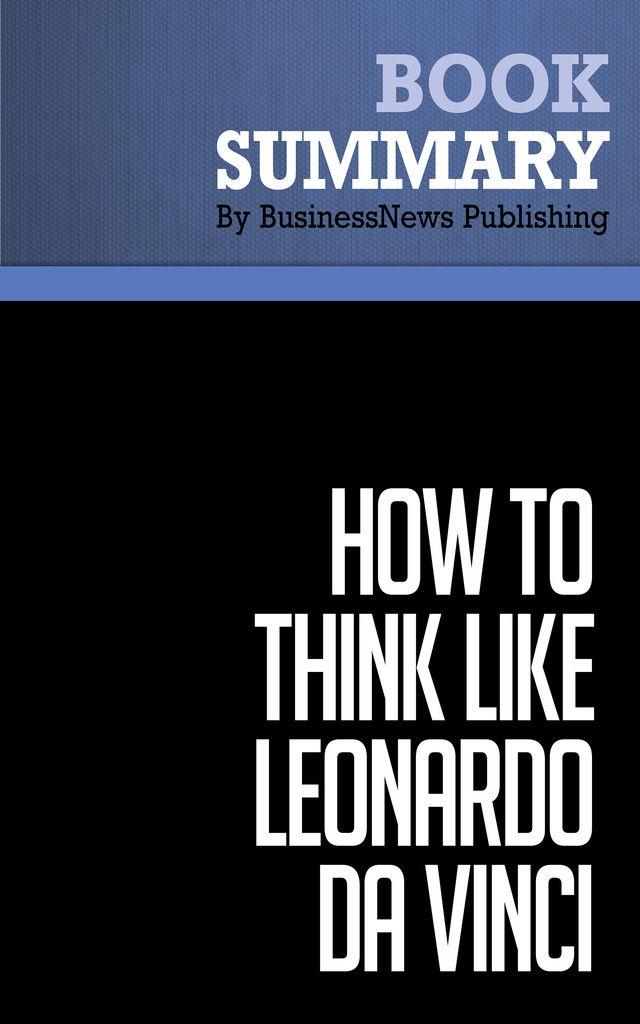 Summary How to think like Leonardo da Vinci Michael J Gelb on - executive summaries books