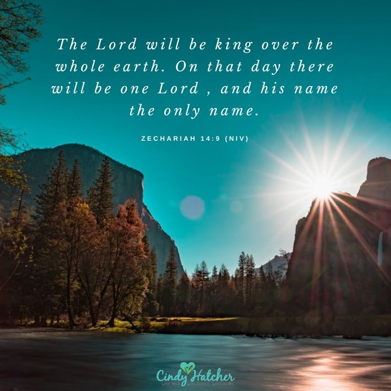 ZECHARIAH 149 NIV The Lord will be king over the whole earth On that day there will be one Lord  and his name the only name ZECHARIAH 149 NIV