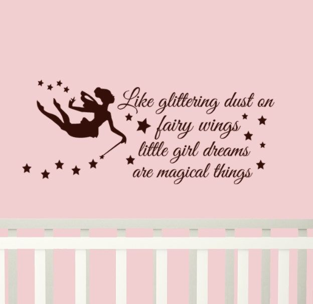 Fairy Wall Decal Quote Like Glittering Dust On Fairy Wings Little Girl Dreams Ar Little Girl Quotes Baby Quotes Wall Quotes Decals