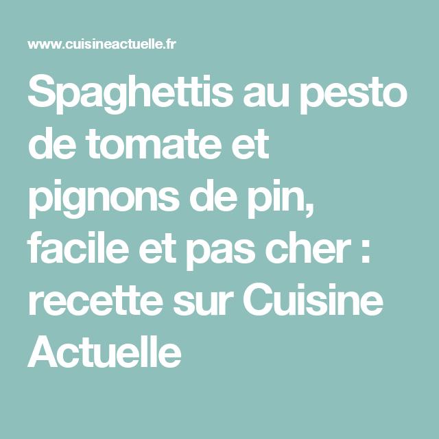 Spaghettis au pesto de tomate et pignons de pin, facile et pas cher : recette sur Cuisine Actuelle