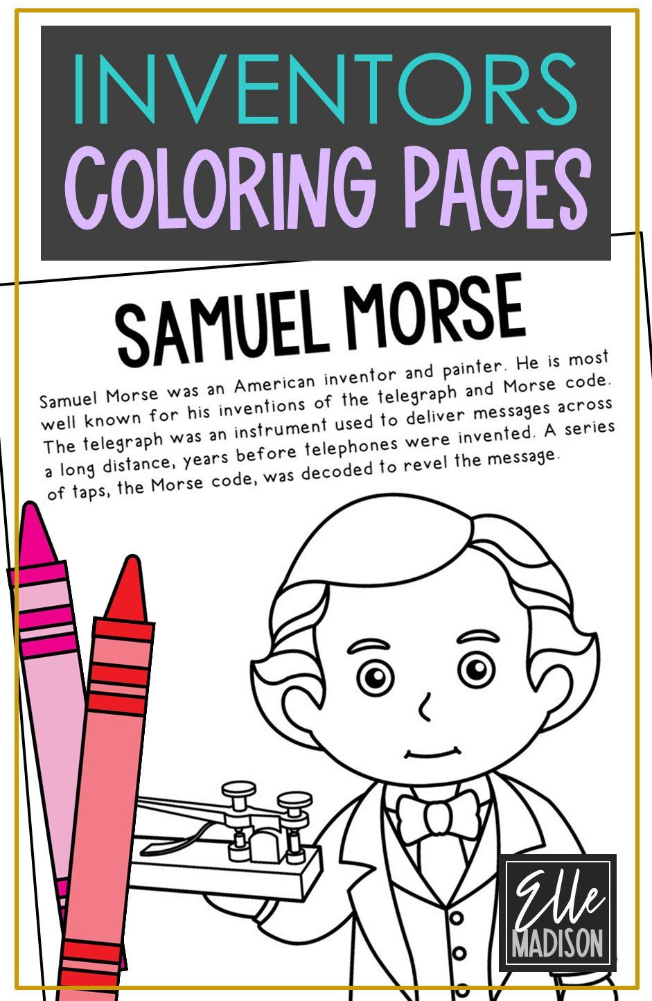 Samuel Morse Inventors Stem Steam Coloring Book Pages Posters For Kids Elementary Science Crafts History Classroom Distance Learning Project Based Learning