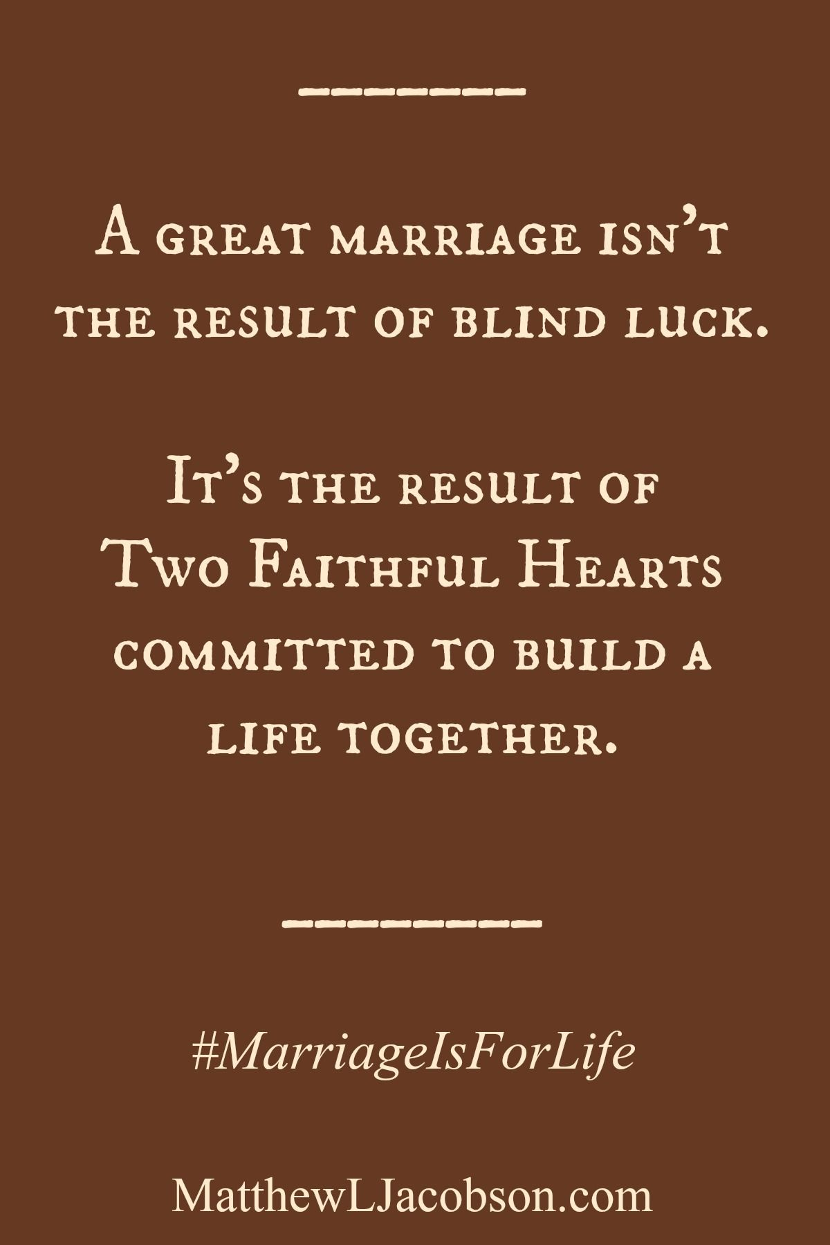 """A great marriage that will go the distance takes commitment and investment. """"10 Relationship Killers Wise Couples Avoid"""" MatthewLJacobson.com"""