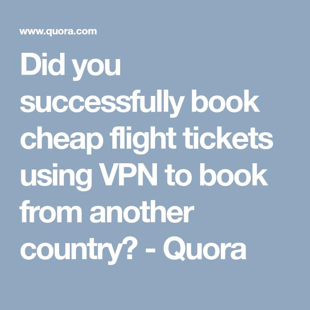 8aac7b4b8e43ca6950cd54675d122bb6 - Use Vpn To Buy Plane Tickets