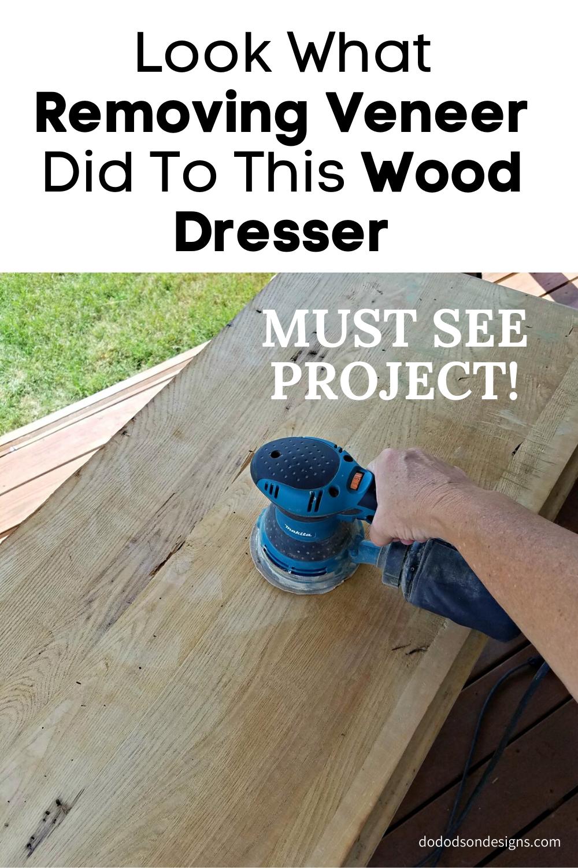 Veneer Did To This Wood Dresser