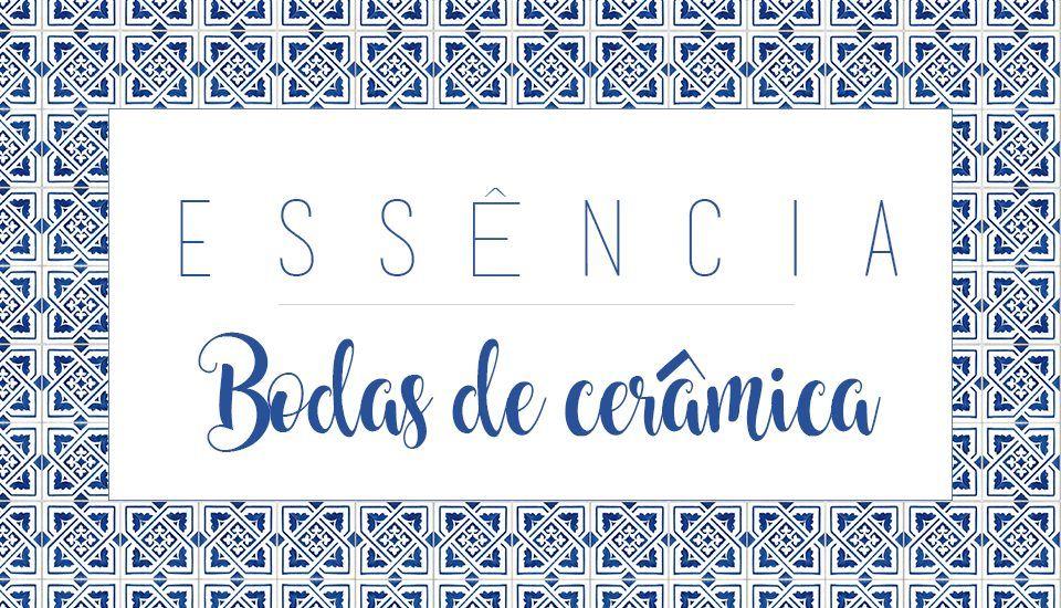 Essencia Bodas De Ceramica Bodas De Ceramica Bodas