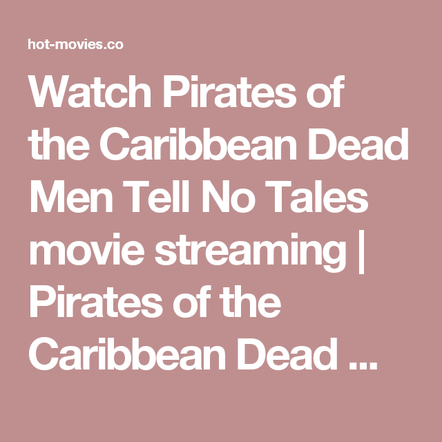 Watch Pirates of the Caribbean Dead Men Tell No Tales movie streaming | Pirates of the Caribbean Dead Men Tell No Tales Full Movie Stream | Pirates of the Caribbean Dead Men Tell No Tales full movie online | Pirates of the Caribbean Dead Men Tell No Tales Full Movie | Pirates of the Caribbean Dead Men Tell No Tales Full Movie streaming
