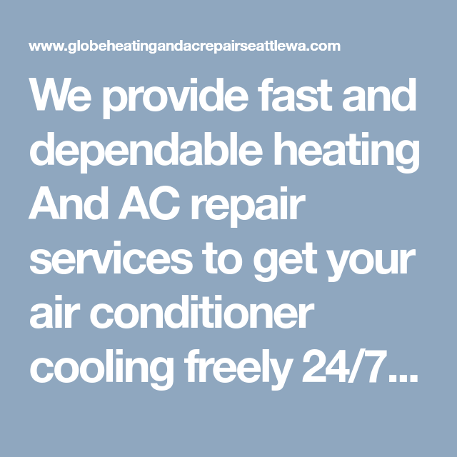 We Provide Fast And Dependable Heating And Ac Repair Services To Get Your Air Conditioner Cooling Freely 24 7 Contact Globe Heatin Ac Repair Services Ac Repair