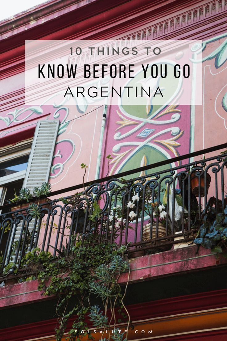 10 Things to Know Before Visiting Argentina — Sol Salute