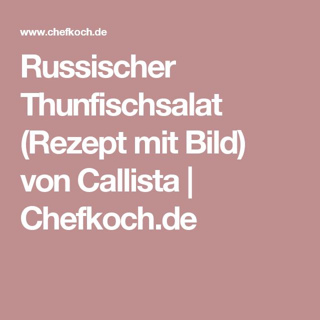 Russischer Thunfischsalat (Rezept mit Bild) von Callista | Chefkoch.de