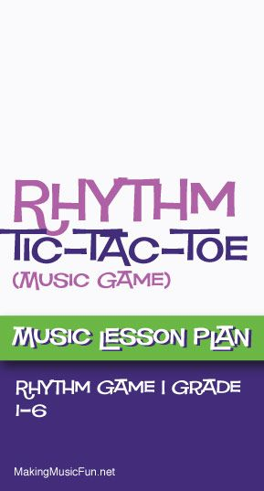 Ryhthm TicTacToe  Free Music Lesson Plan  Http