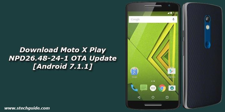 Latest Android 7 1 1 Nougat Update NPD26 48-24-1 for Moto X