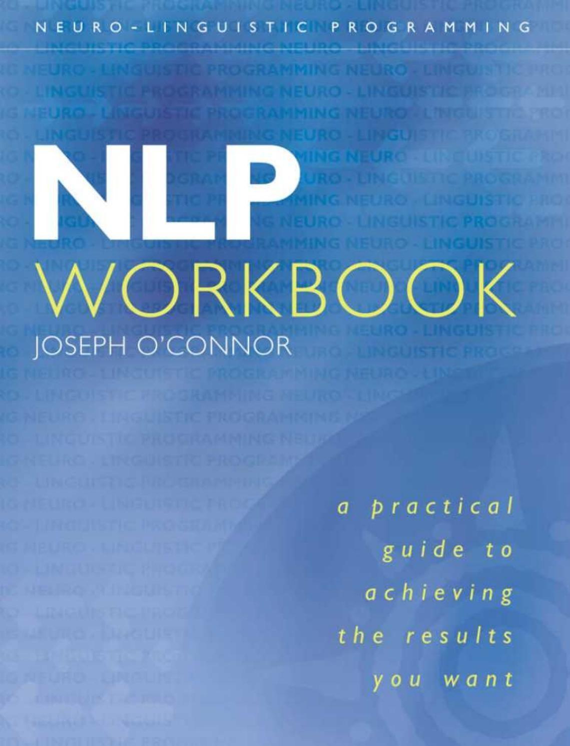 Nlp workbook joseph o'connor (neuro linguistic programming ...