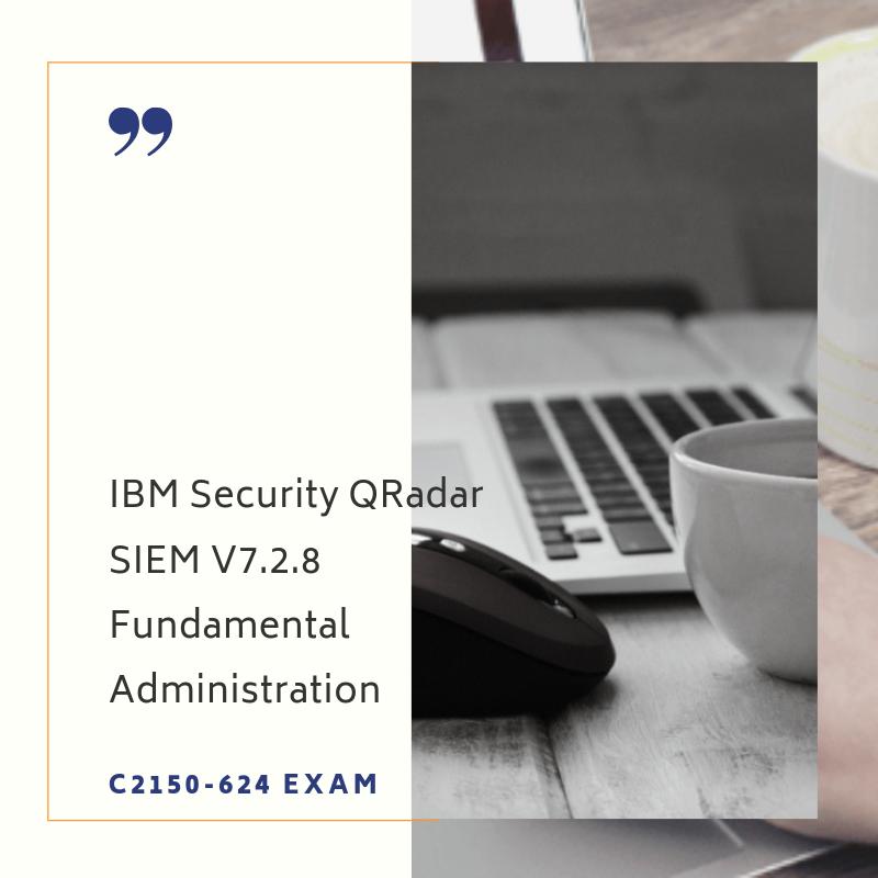 Guarantee Success Exam Code C2150 624 Ibm Security Qradar Siem V7 2 8 Fundamental Administration Exam Visit Https Www Examarea Com Exam Computer Exam Ibm