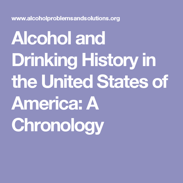 Alcohol and Drinking History in the United States of America: A Chronology