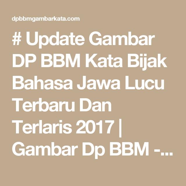 Update Dp Bbm Kata Bijak Bahasa Jawa Lucu Terbaru Dan Terlaris