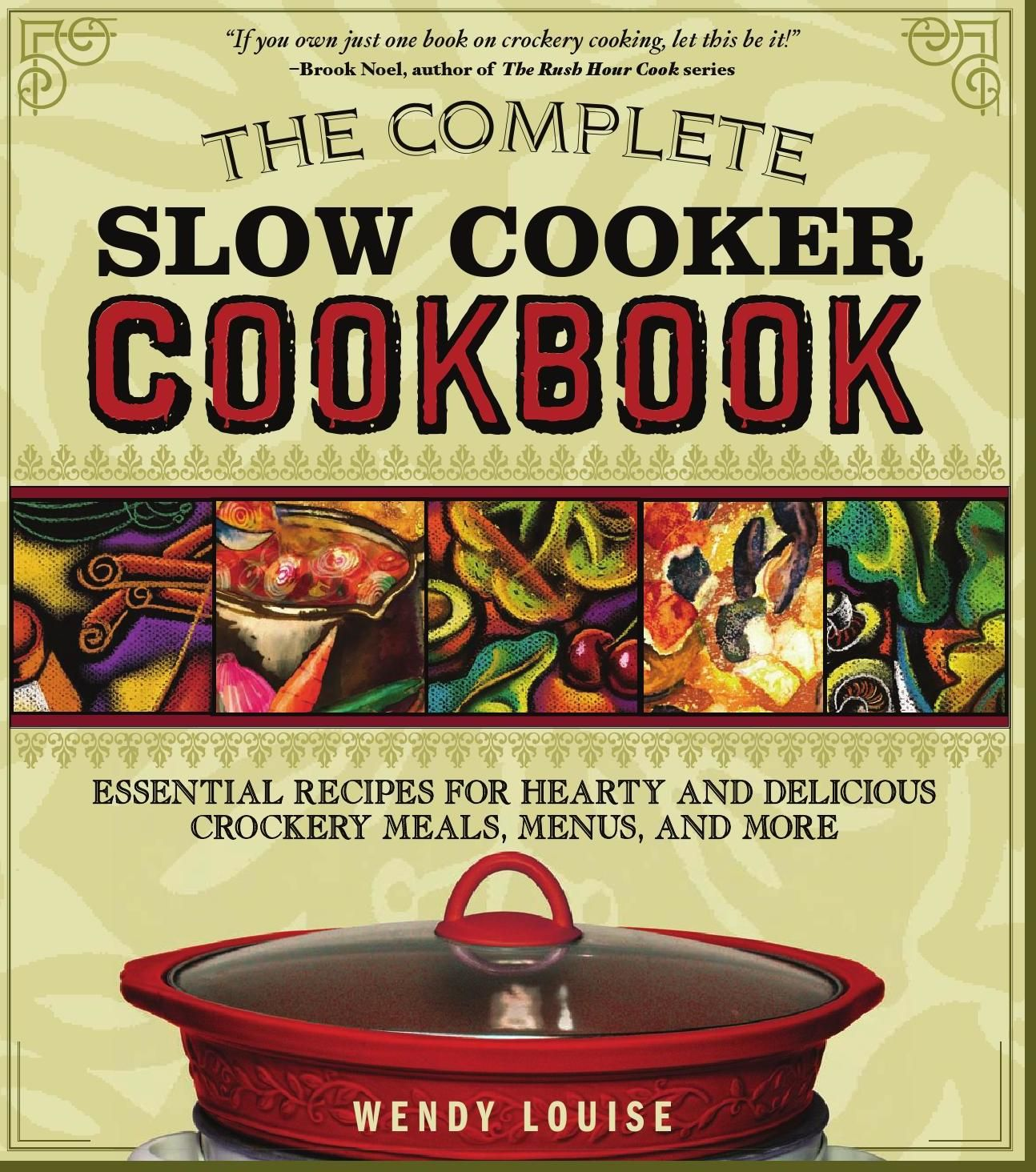 The Complete Slow Cooker Cookbook by W. Louise Slow
