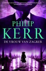 De Thriller: dé site voor recensies, achtergronden en meer: Philip Kerr - De vrouw van Zagreb *****