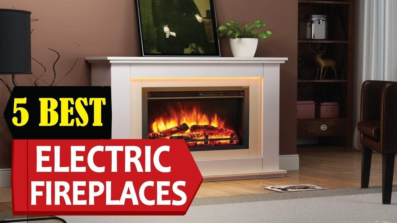 Best Electric Fireplace Heater In 2020 Best Electric Fireplace Electric Fireplace Fireplace