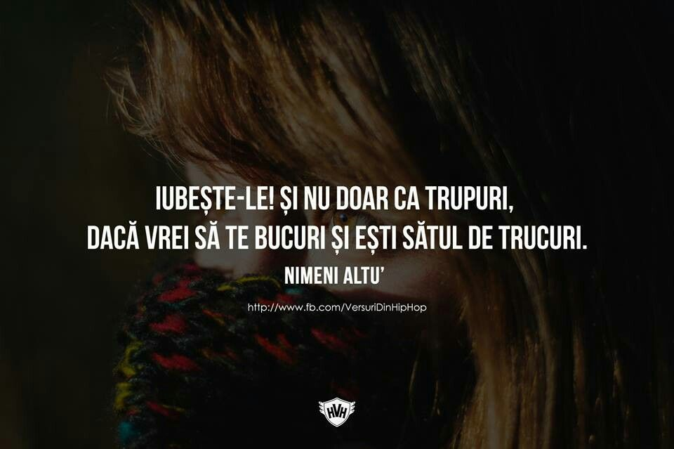 citate nimeni altu Nimeni Altu' | Things I love | Quotes, Rap, Sad citate nimeni altu