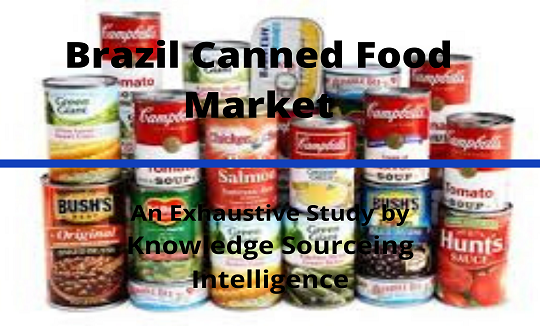 Brazil Canned Food Market Research Report Forecasts From 2019 To 2024 Canned Food Food Market Canned