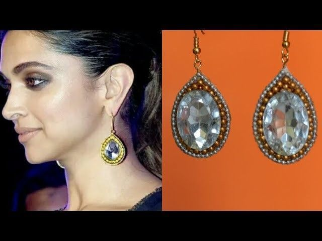 Deepika Padukone inspired earrings|Trendy earring making ...