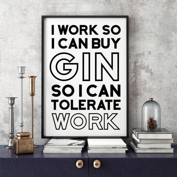 Work hard, gin harder! | Gin quotes, Gin, Drinking quotes