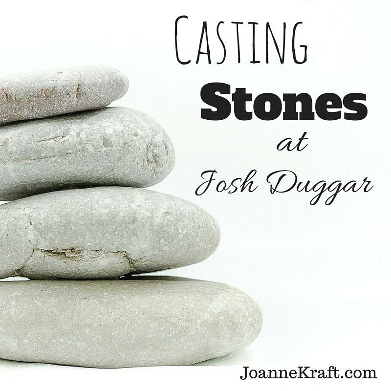 Casting Stones at Josh Duggar -TLC made a HUGE mistake! JoanneKraft.com