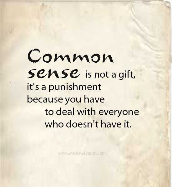 Common Sense Funny Quotes. QuotesGram by @quotesgram ...