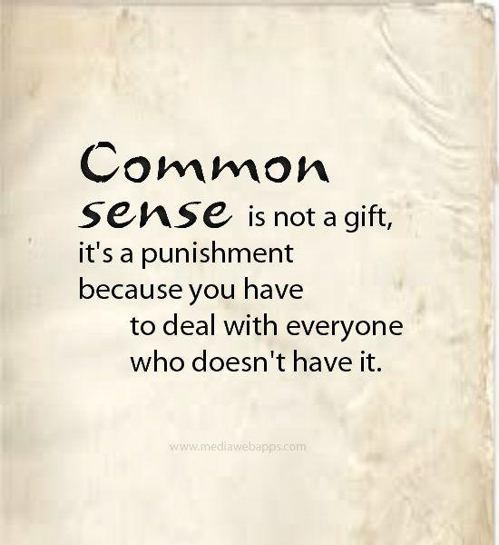 Common Sense Funny Quotes. QuotesGram By @quotesgram