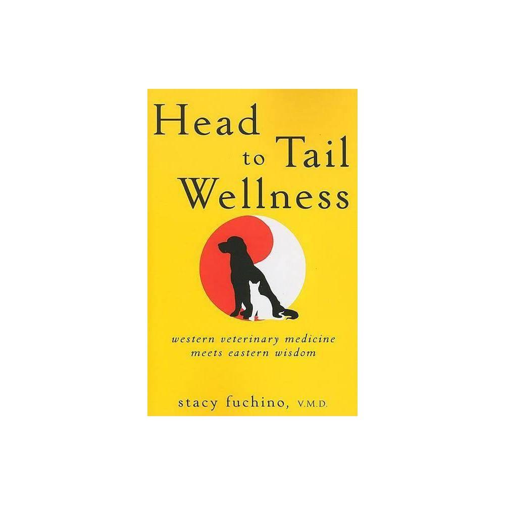 Head To Tail Wellness By Stacy Fuchino Paperback Pet Wellness