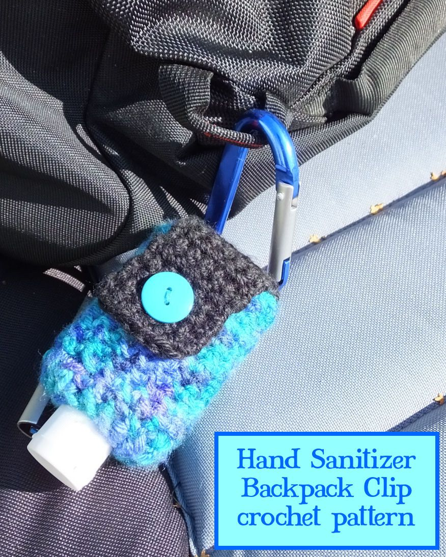 Hand Sanitizer Backpack Clip Crochet Pattern Hand Crochet