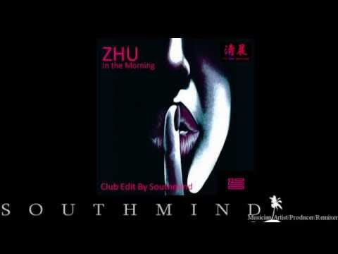 ZHU - In the Morning (Club Edit By Southmind)