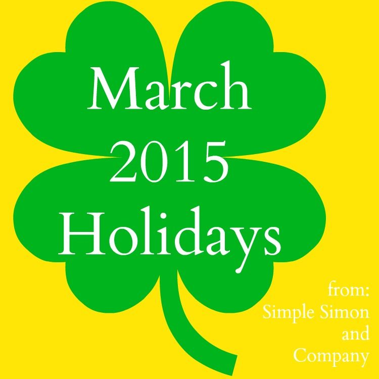 March is full of holidays! Come see how many days there are to celebrate besides just St ...