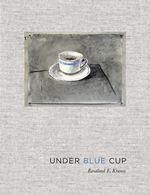 Under Blue Cup by Rosalind Krauss