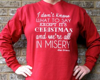 Christmas Vacation Ellen Griswold Quote Shirt, T Shirt, Sweatshirt / Funny  Christmas Quote