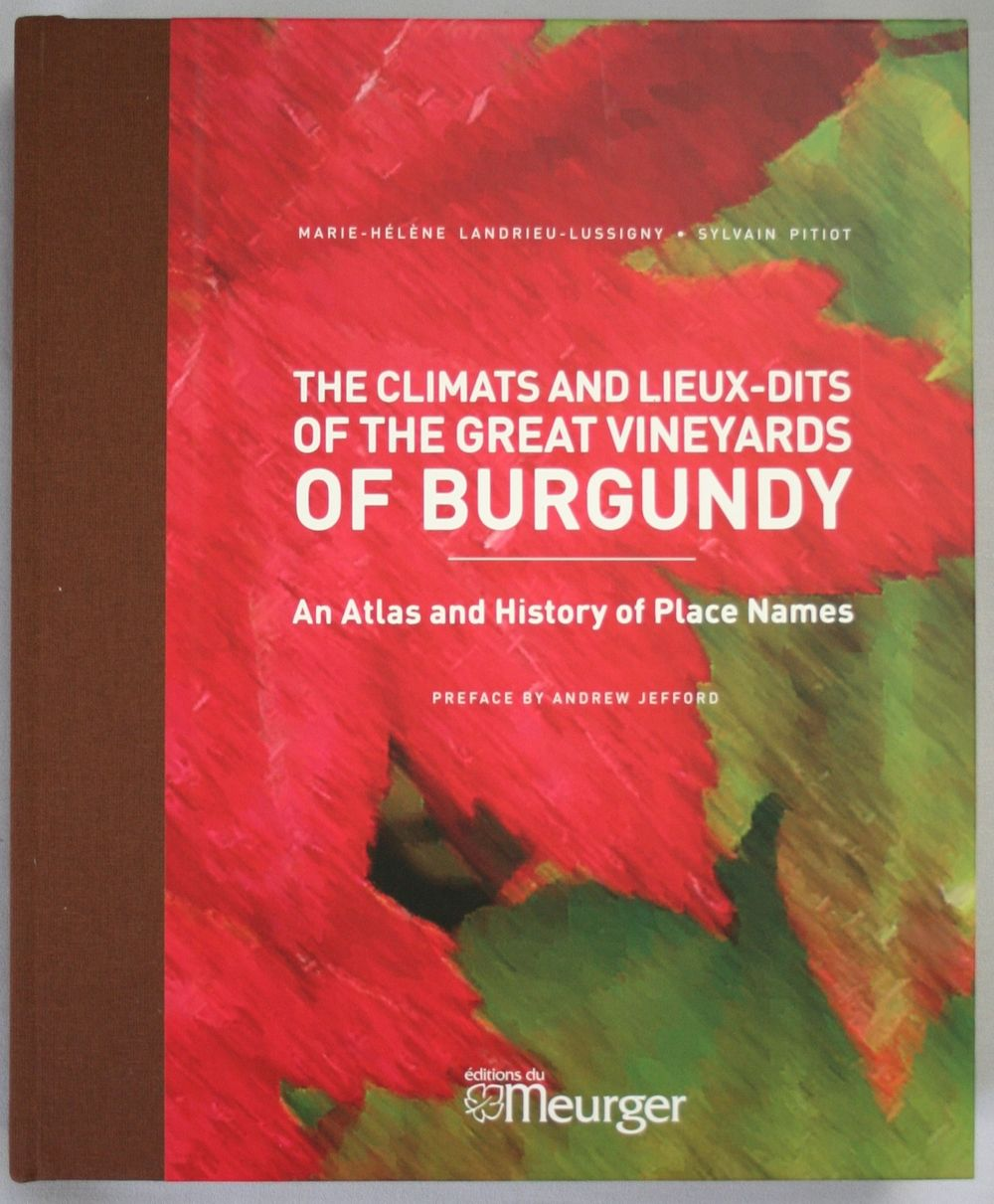 The Climats And Lieux Dits Of The Great Vineyards Of Burgundy Greatful Vineyard Place Names